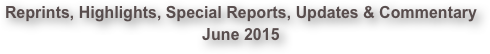 Reprints, Highlights, Special Reports, Updates & Commentary